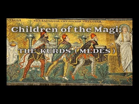 The Children Of The Magi: The Kurds (Medes)