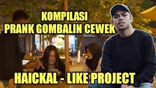 Download Video LikeProject - KOMPILASI PRANK GOMBALIN CEWEK ALA HAICKAL !! TERBARU - PRANK INDONESIA MP3 3GP MP4