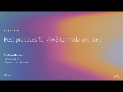 AWS re:Invent 2019: [REPEAT 1] Best practices for AWS Lambda and Java (SVS403-R1)
