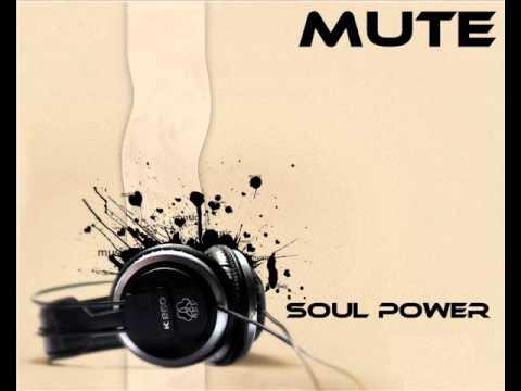 Mute - Soul Power