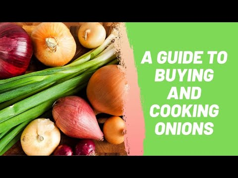 A Guide To Buying And Cooking Onions