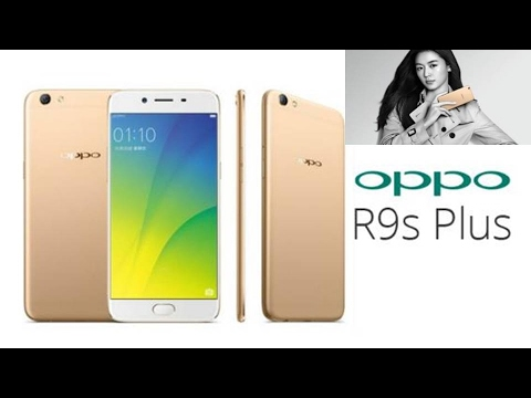 Oppo R9s Plus: Full Phone Specifications, Features, Price in Dubai, UAE