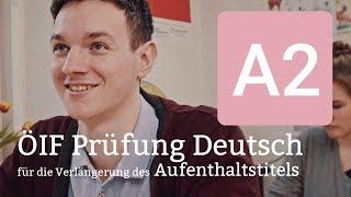 ÖIF A2 Prüfung Deutsch für die Verlängerung des Aufenthaltstitels in Österreich