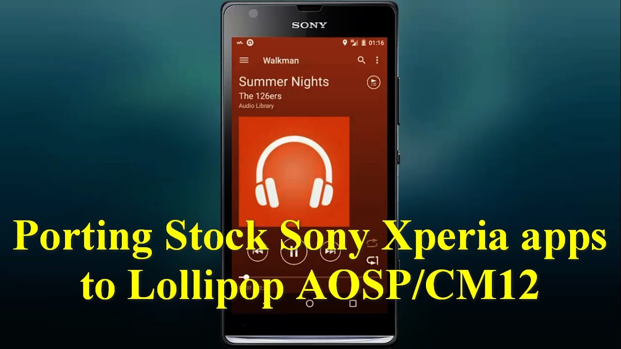 Porting Stock Sony Xperia apps to Lollipop AOSP/CM12