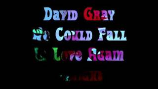 "David Gray ""We Could Fall In Love Again Tonight"""
