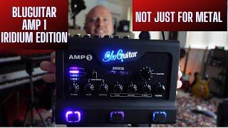 BluGuitar Amp1 Iridium Edition - Not Just For Metal??