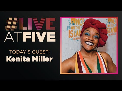 Broadway.com #LiveatFive with Kenita Miller of ONCE ON THIS ISLAND