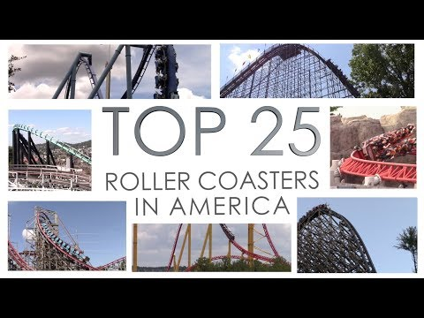 Top 25 Roller Coasters in America (Late 2017)