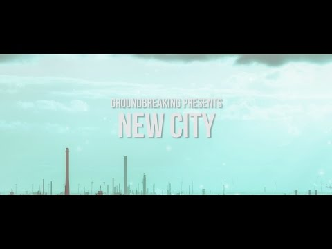 Groundbreaking | New City (Official Lyric Video)