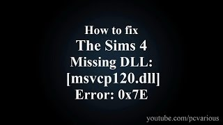 How to Fix The Sims 4 Missing DLL msvcp120.dll