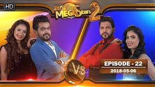 Hiru Mega Stars 2 | Episode 22 - 06th May 2018