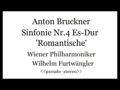 Bruckner, Sinfonie Nr.4, Furtwängler 1951(pseudo-stereo)