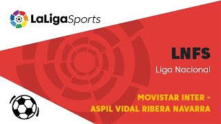 📺 Playoffs Liga Nacional de Fútbol Sala: Movistar Inter - Aspil Vidal Ribera Navarra