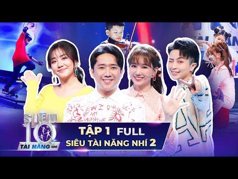 SIÊU TÀI NĂNG NHÍ 2 - TẬP 1   Trấn Thành, Hari Won CHOÁNG NGỢP trước tài năng ĐỘC LẠ mùa 2 Super 10