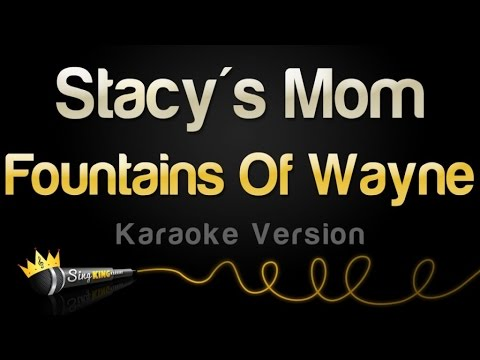 Fountains Of Wayne - Stacy's Mom (Karaoke Version)