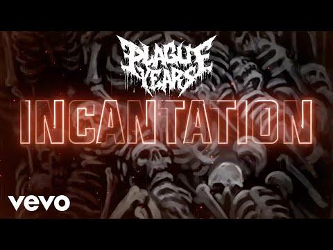 Plague Years - Incantation (Official Lyric Video)
