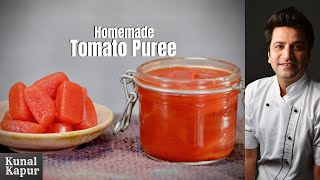 Tomato Puree Homemade | टमाटर पयूरी Kunal Kapur Indian Food Recipes | Tomato Puree Recipe in Hindi
