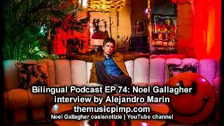[26 min] Noel Gallagher interview on Bilingual Podcast EP 74 - 17.10.2017