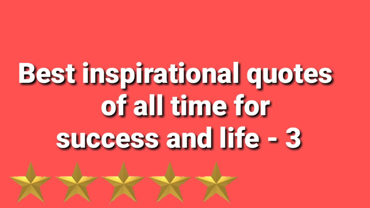 Best Life Quotes Ever Best Inspirational Quotes Of All Time For Success And Life  3
