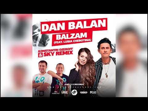 Dan Balan - Balzam (feat. Lusia Chebotina) (Dj Konstantin Ozeroff & Dj Sky Remix)