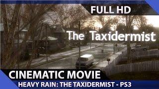 Heavy Rain: The Taxidermist - Cinematic Movie / 1080p HD