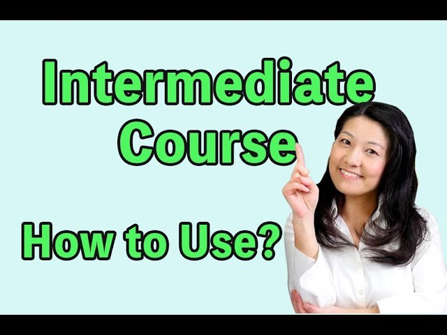 How to Use Intermediate Course