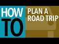 Top 5 Tips for Planning a Roadtrip - CARFAX
