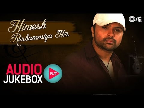 Himesh Reshammiya Hits  Audio Jukebox  Full Songs Non Stop