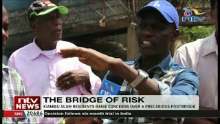 Kiambiu slum residents raise concerns over precarious footbridge
