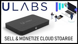 ULABS Review | Cloud Storage YOU Can Monetize & Sell!