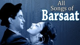barsaat all songs raj kapoor nargis prem nath