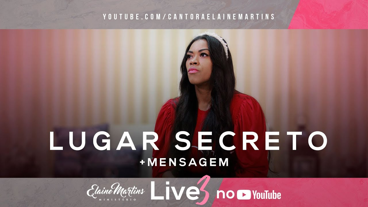 Elaine Martins - Lugar Secreto + Mensagem | LIVE 3