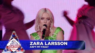 Скачать Zara Larsson Ain T My Fault Live At Capital S Jingle Bell Ball 2018