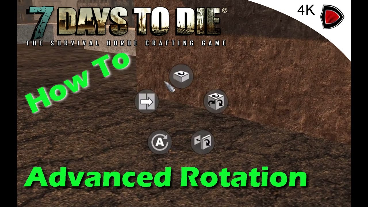 7 Days To Die Alpha 16 4K How To Advanced Rotation Tutorial YouTube
