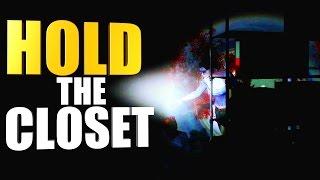 Hold The Closet! (Contagion)