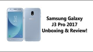 Samsung Galaxy J3 Pro 2017 Unboxing & Review !