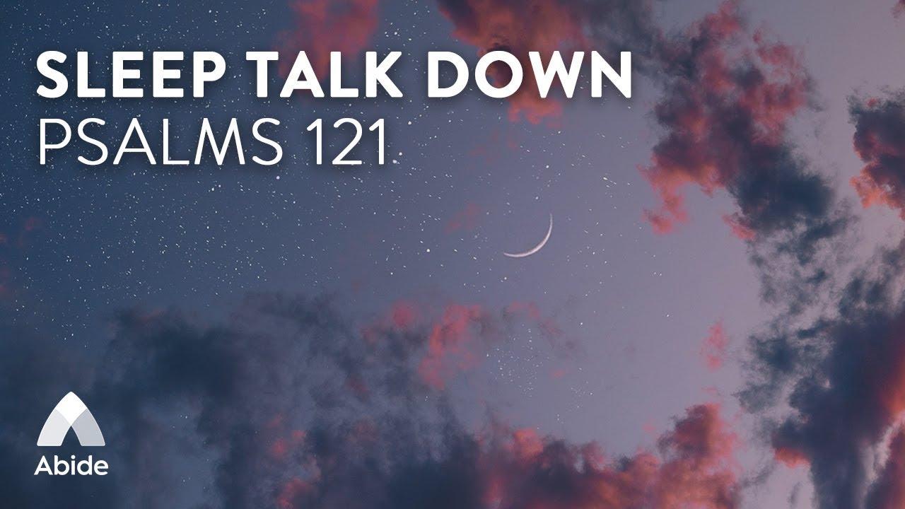Guided Psalm 121 Sleep Talk Down: Deep Sleep & Relaxation