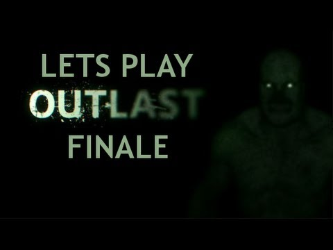 Lets Play: Outlast - Home Stretch (Finale)