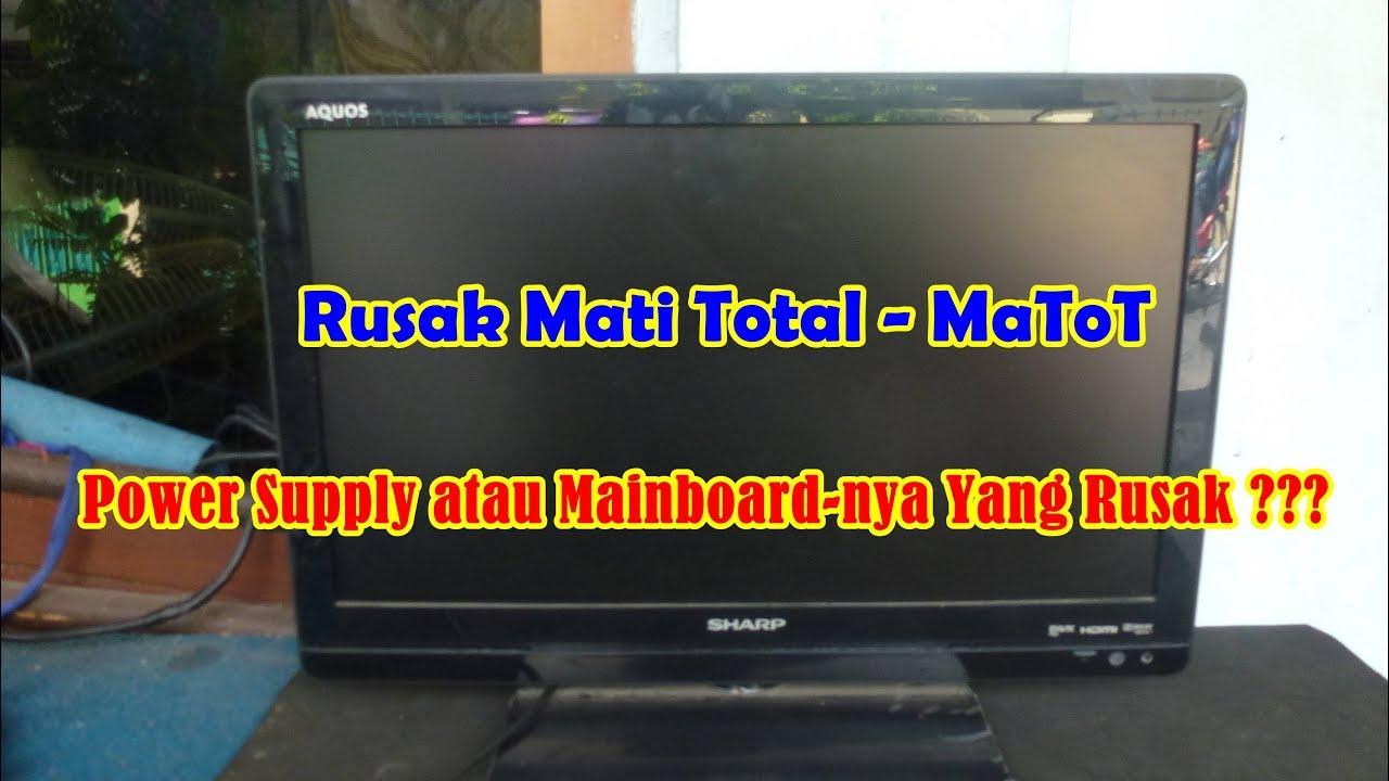 Servis Tv Lcd Sharp Lc22le420ml Rusak Tidak Hidup Mati Total Youtube