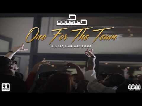 DJ D Double D   One For The Team (feat  Da L E S, Gemini Major & Yanga)