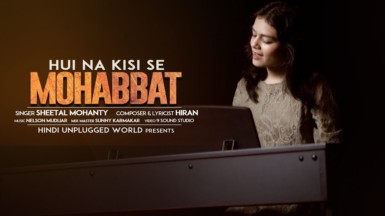 Hui Na Kisi Se Mohabbat | Sheetal Mohanty ft. Hiran | Official Song | Mera Dil