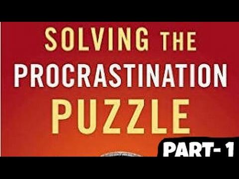 Solving the Procrastination Puzzle: Timothy A. Pychyl, PH. D- Part 1