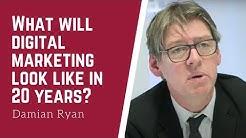 The future of digital marketing   Damian Ryan