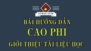Bài hướng dẫn: CAO PHI | Bài bản vắn cải lương | Cổ Nhạc Tri Âm