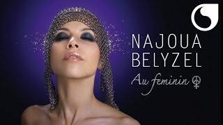 Najoua Belyzel - Née de l'amour