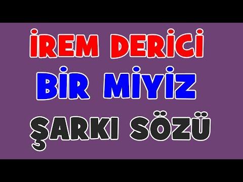 İrem Derici - Bir Miyiz | Şarkı Sözü || Şarkı Defteri