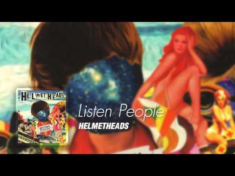 Listen People - Helmetheads