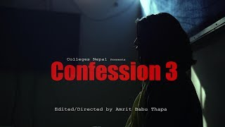 Confession The Real Stories | Ep 10 | Nepali Short Movie Video | March 2019 | Colleges Nepal