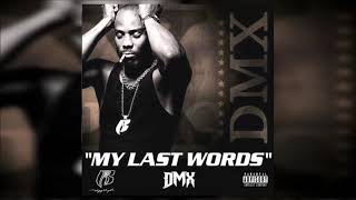 DMX - My Last Words (Full Mixtape) 2019