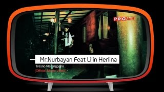 Mr Nurbayan feat Lilin Herlina Tresno Waranggono Official Music
